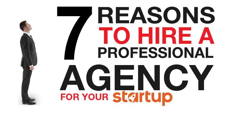 Hire a Professional Agency for your Startup