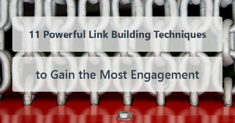 11 Powerful Link Building Techniques