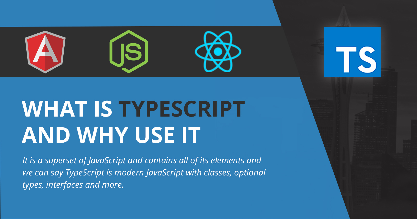 Why use TypeScript in 2018 in Web Application
