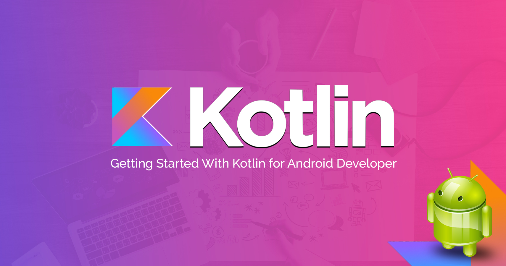 Getting Started With Kotlin for Android Development