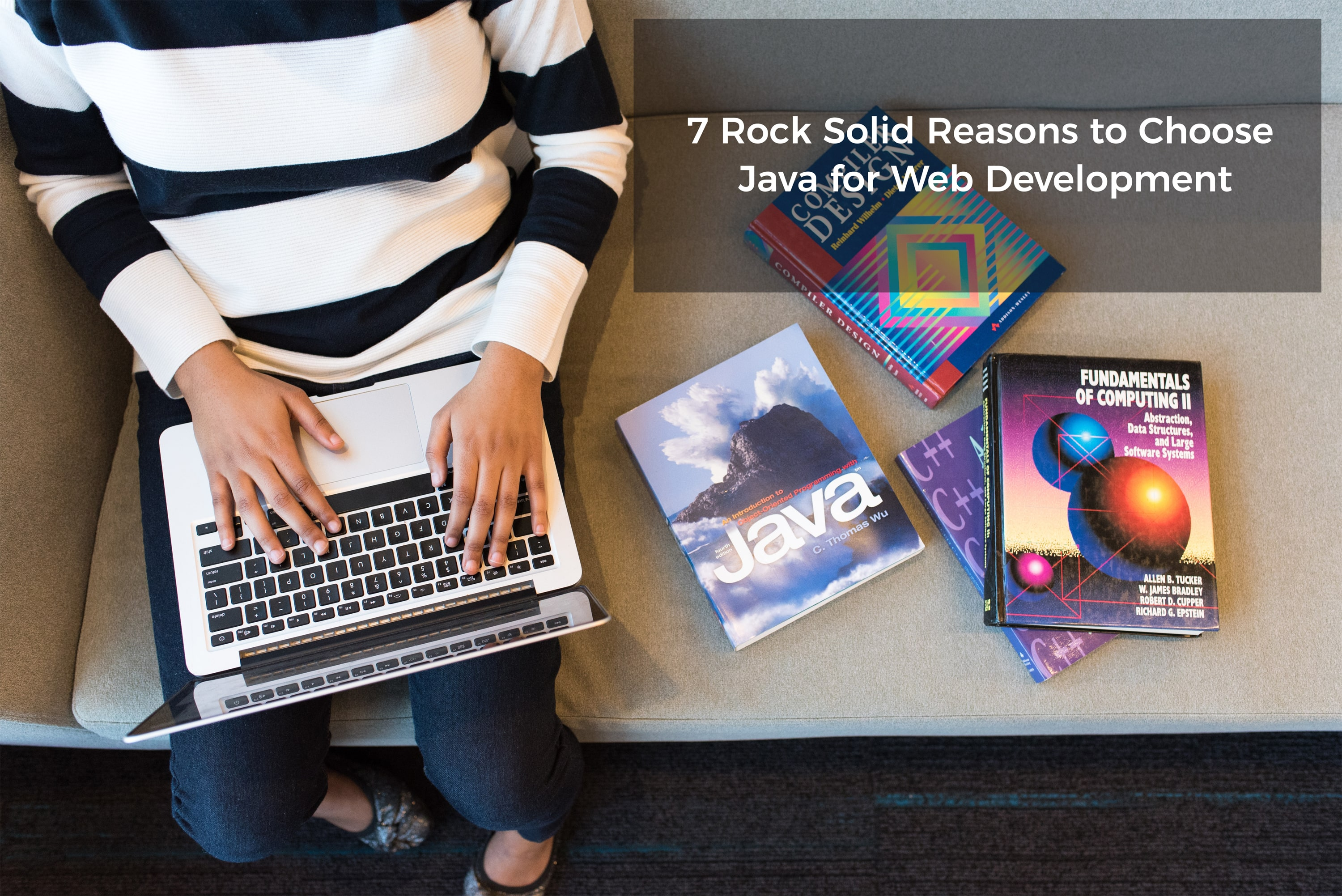 7 Rock Solid Reasons to Choose Java for Web Development