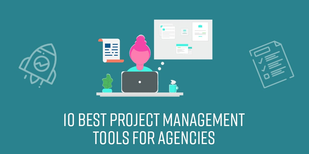 10 Best Project Management Tools For Agencies