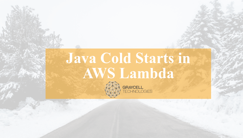 Java Cold Starts in AWS Lambda