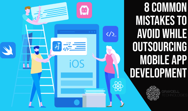 8 Common Mistakes To Avoid While Outsourcing Mobile App Development