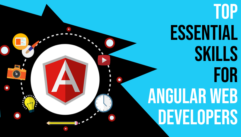 Top Essential Skills for Angular Web Developers