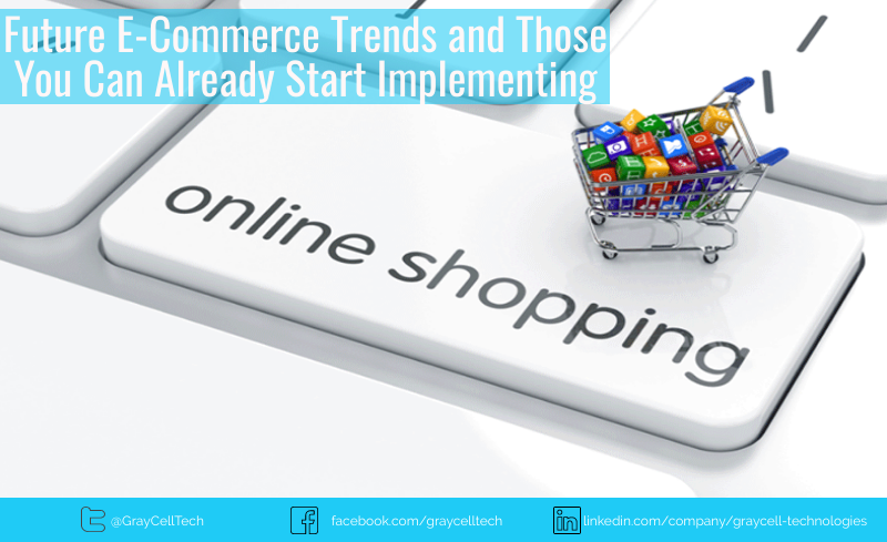 Future E-Commerce Trends and Those You Can Already Start Implementing
