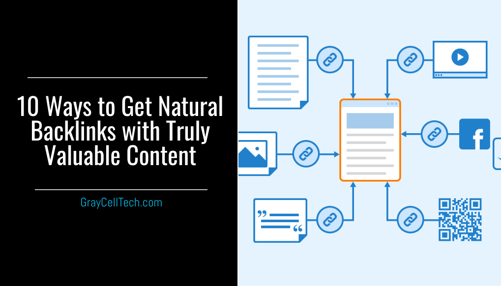 10 Ways to Get Natural Backlinks with Truly Valuable Content