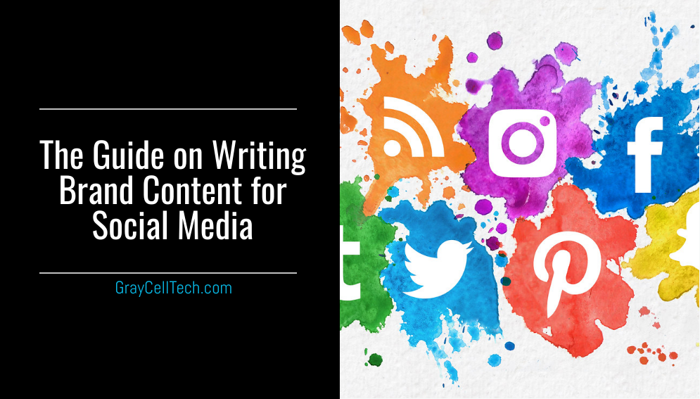 The Guide on Writing Brand Content for Social Media