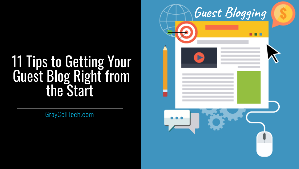 11 Tips to Getting Your Guest Blog Right from the Start