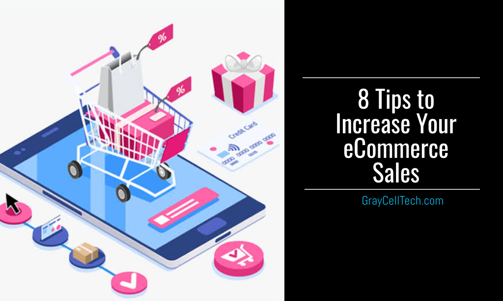 8 Tips to Increase Your eCommerce Sales
