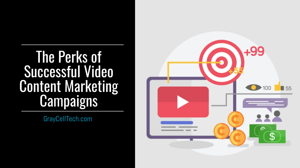 The Perks of Successful Video Content Marketing Campaigns