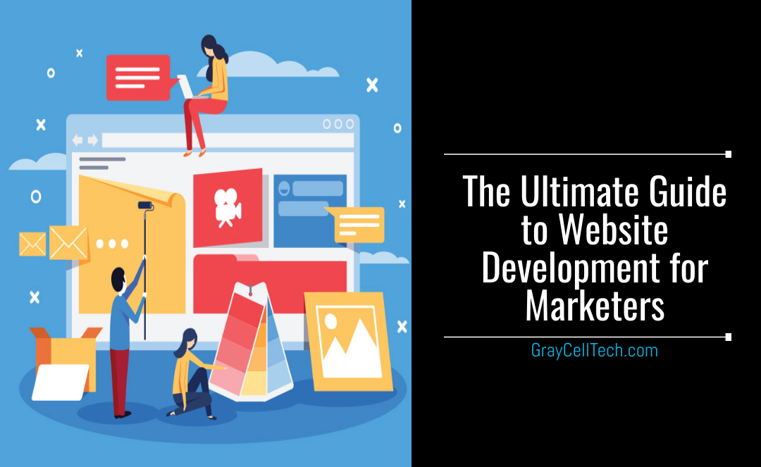 The Ultimate Guide to Website Development for Marketers