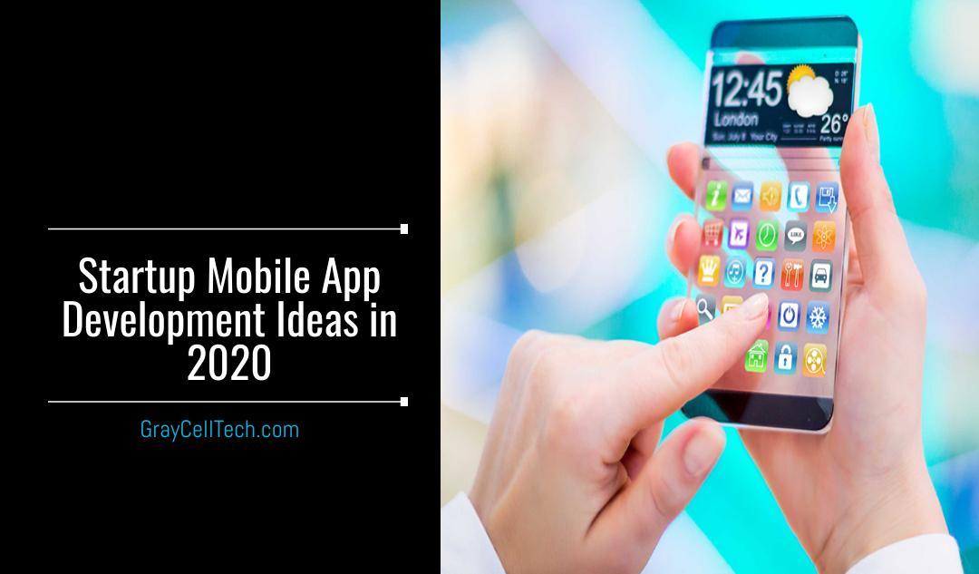Startup Mobile App Development Ideas in 2020