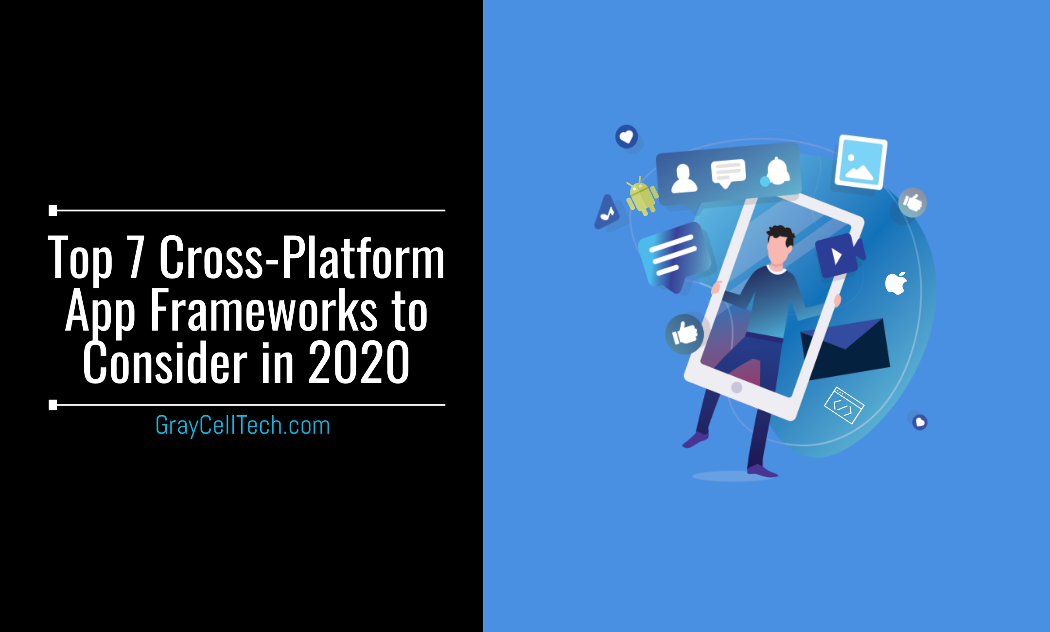 Web and Mobile App development: Top 7 Cross-Platform App Frameworks to Consider in 2020