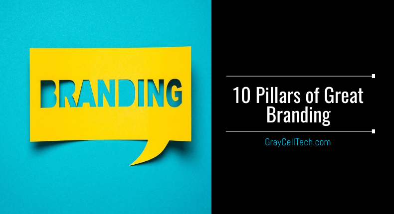 10 Pillars of Great Branding