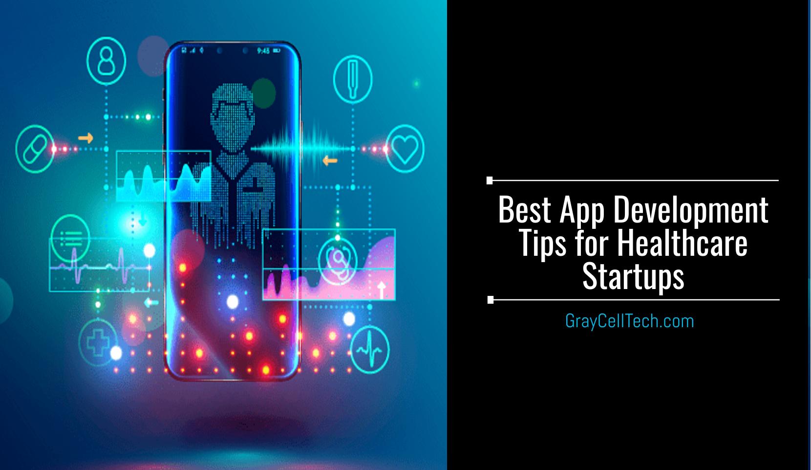 Best App Development Tips for Healthcare Startups