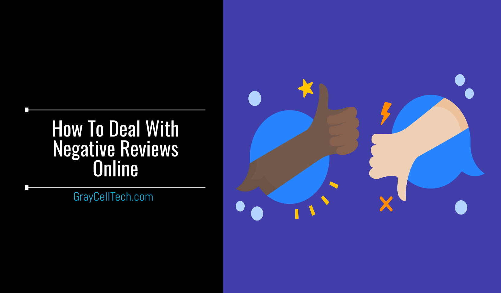 How To Deal With Negative Reviews Online, google reviews tips, gain positive reviews