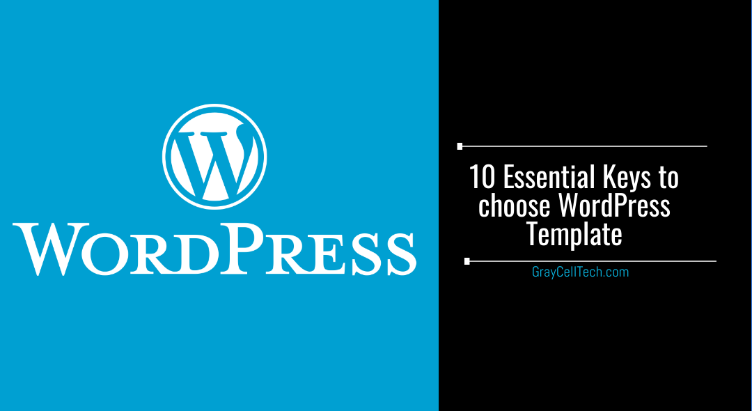 10 Essential Keys to choose WordPress Template