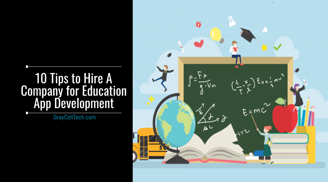 10 Tips to Hire A Company for Education App Development