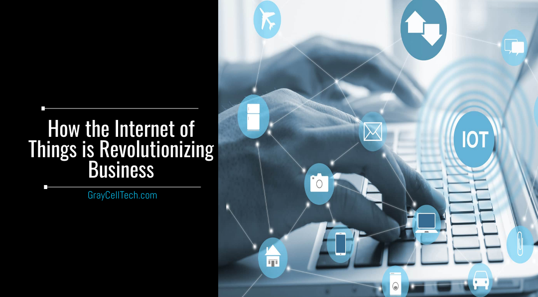 How the Internet of Things is Revolutionizing Business