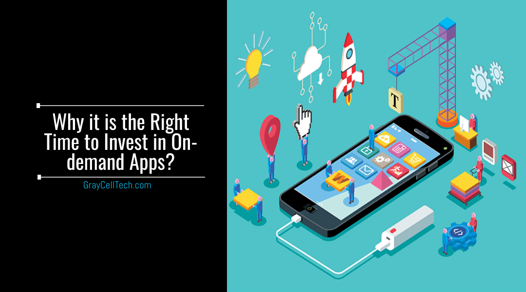 Why is it the Right Time to Invest in On-Demand Apps?