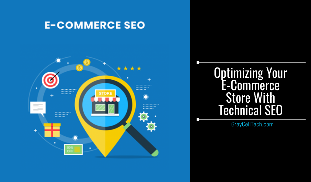 Optimizing Your E-Commerce Store With Technical SEO