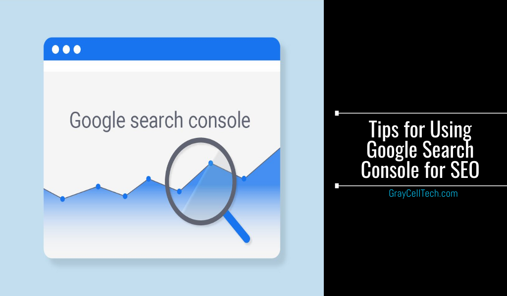 Tips for using Google Search Console for SEO