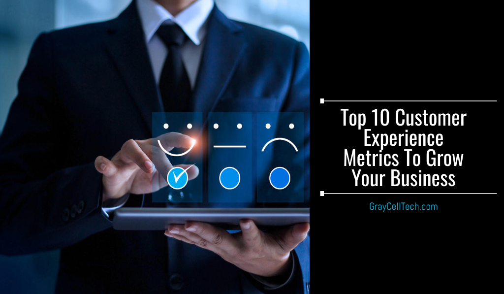 Top 10 Customer Experience Metrics To Grow Your Business