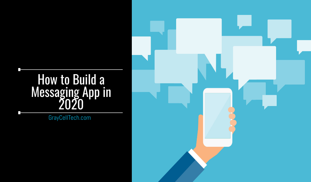 How to Build a Messaging App in 2020