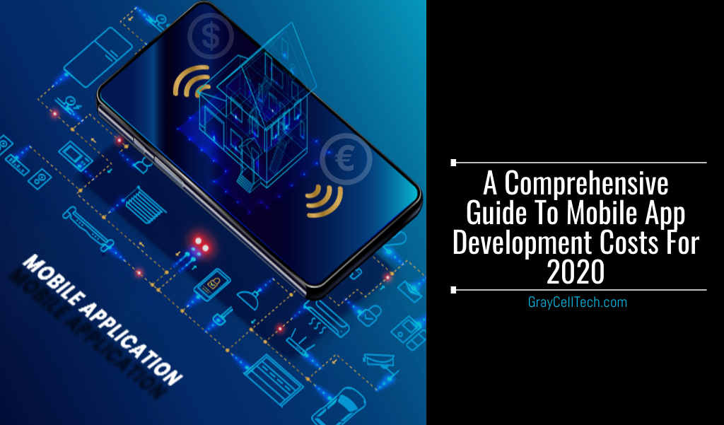 A Comprehensive Guide To Mobile App Development Costs For 2020-21