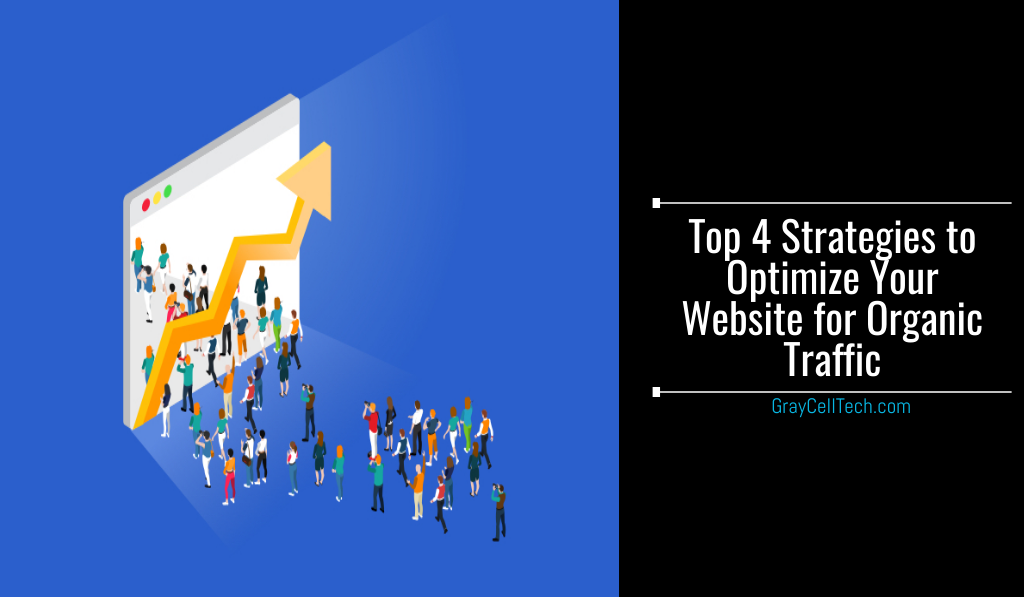 Top 4 Strategies to Optimize Your Website for Organic Traffic