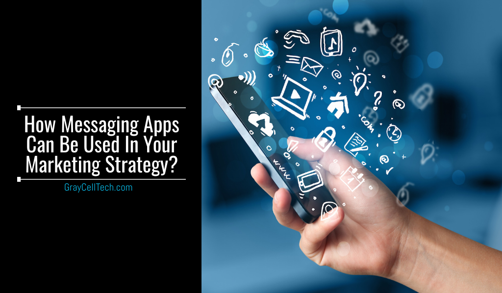 How Messaging Apps Can Be Used In Your Marketing Strategy