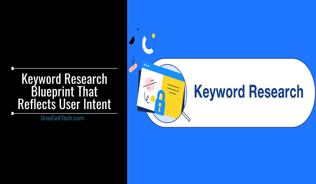 Keyword Research Blueprint That Reflects User Intent