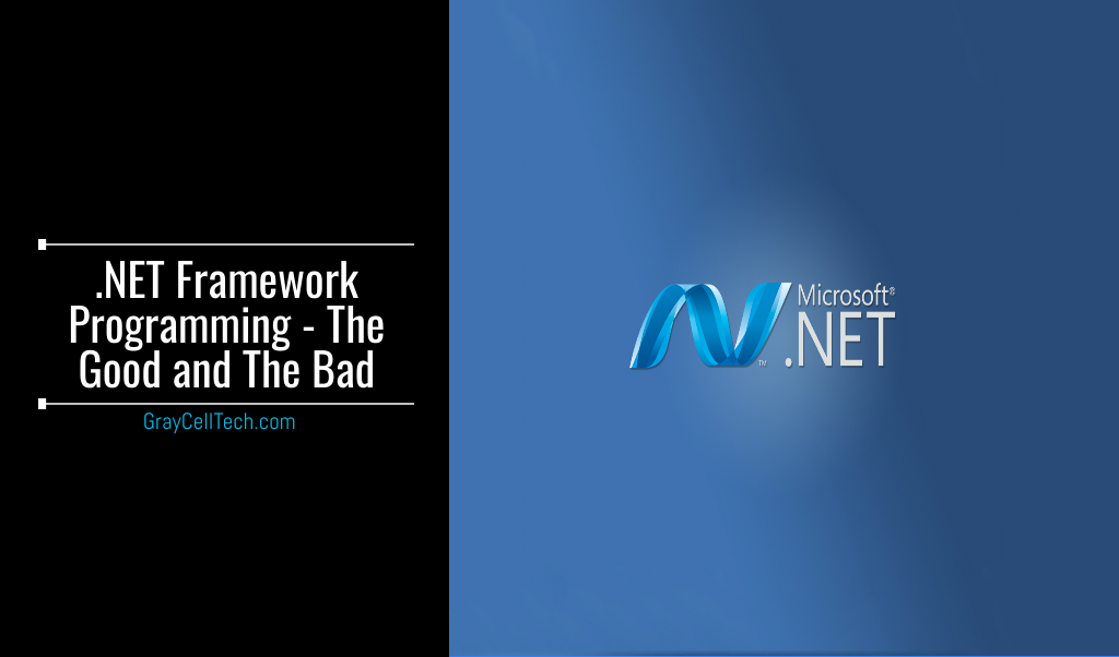 .NET Framework Programming - The Good and The Bad