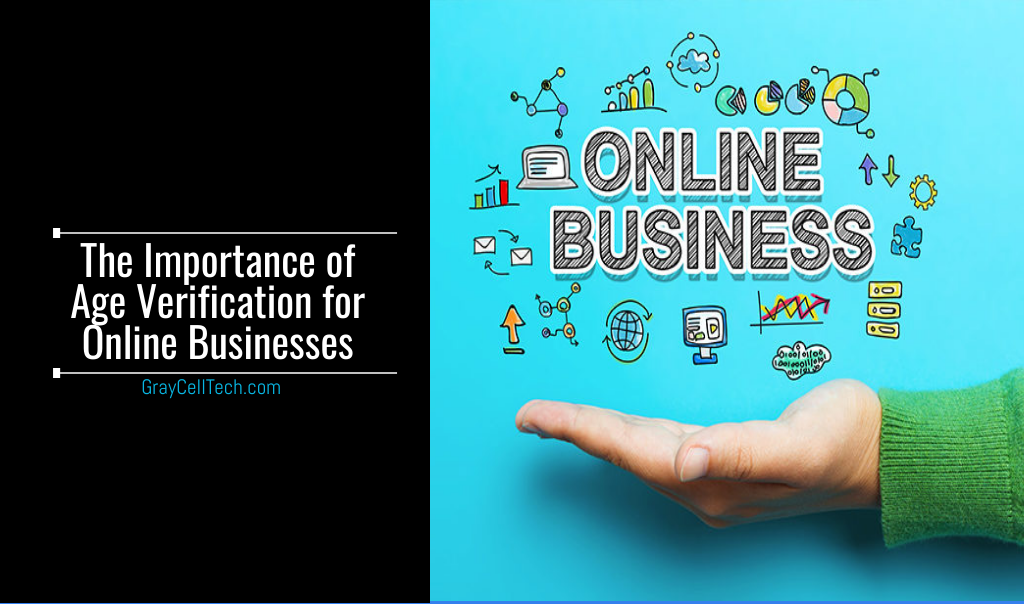 The Importance of Age Verification for Online Businesses