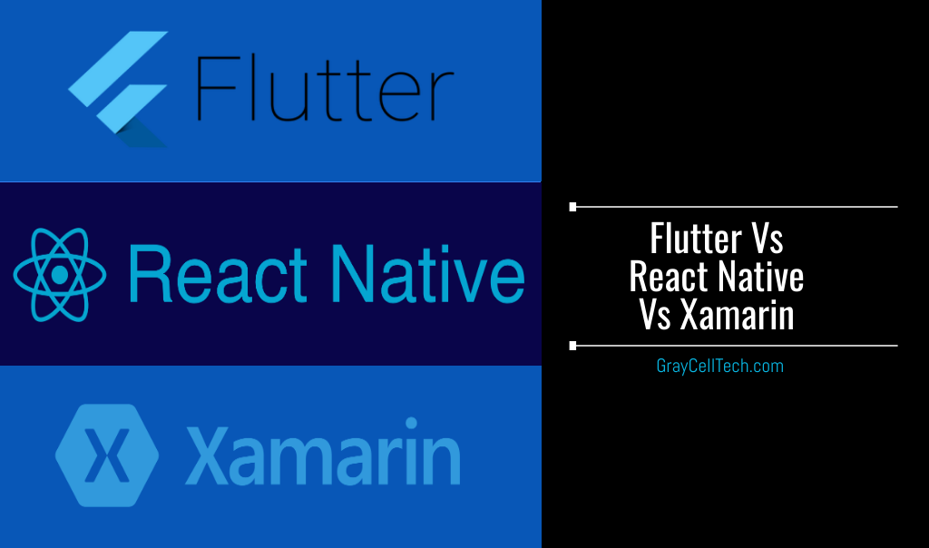 Flutter vs. React Native vs. Xamarin
