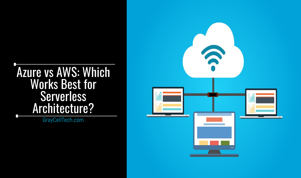 Azure vs AWS Which Works Best for Serverless Architecture