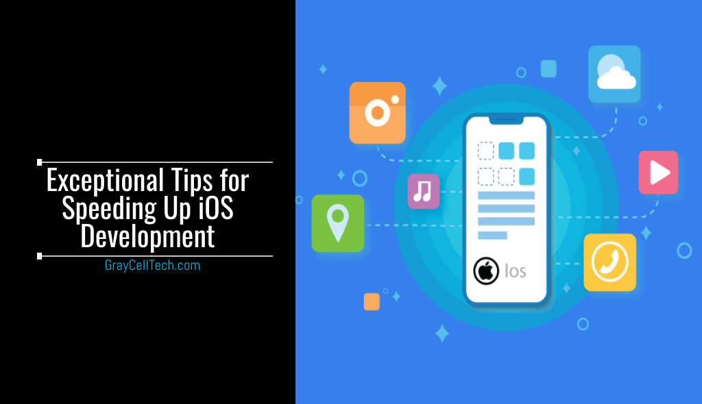 Exceptional Tips for Speeding Up iOS Development