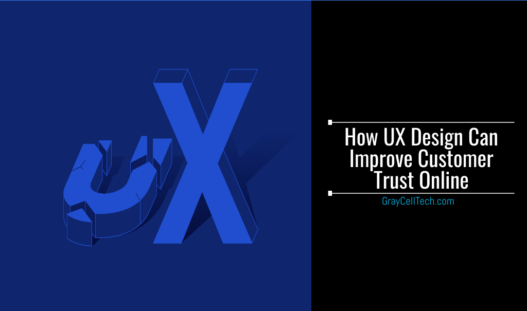 How UX Design Can Improve Customer Trust Online