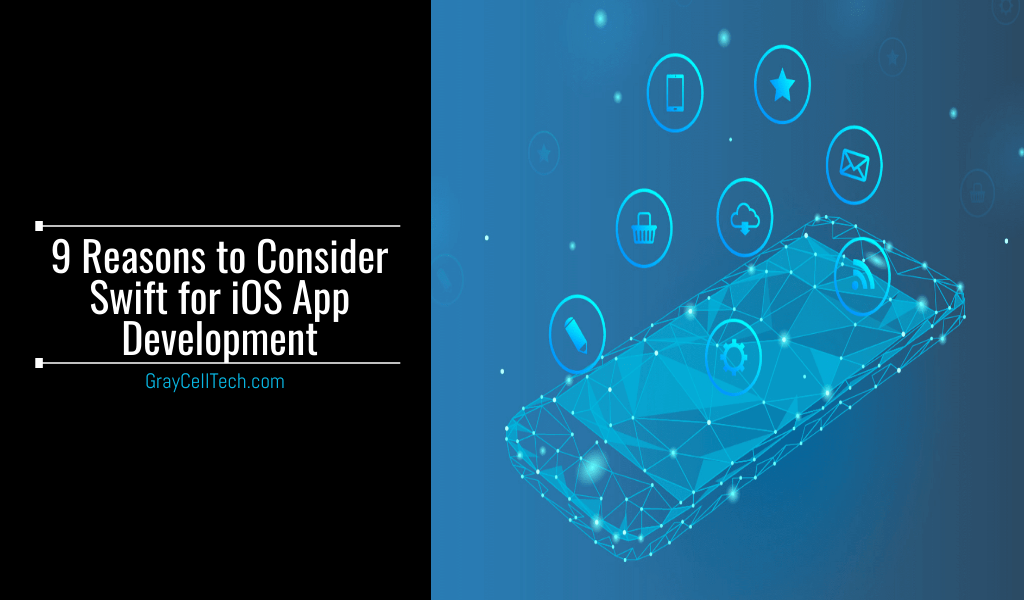 9 Reasons to Consider Swift for iOS App Development