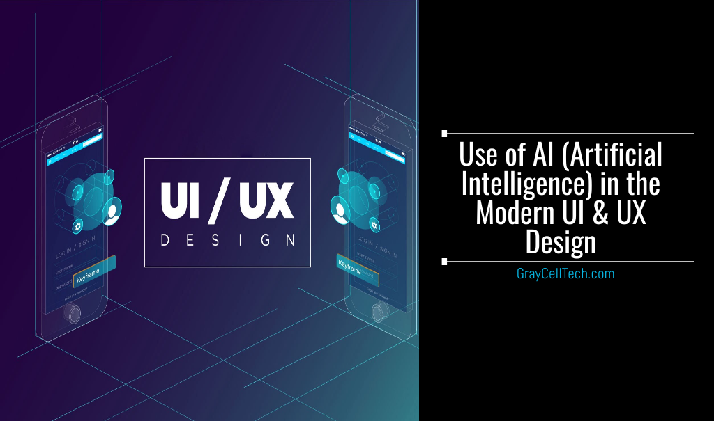 Use of AI (Artificial Intelligence) in the Modern UI & UX Design