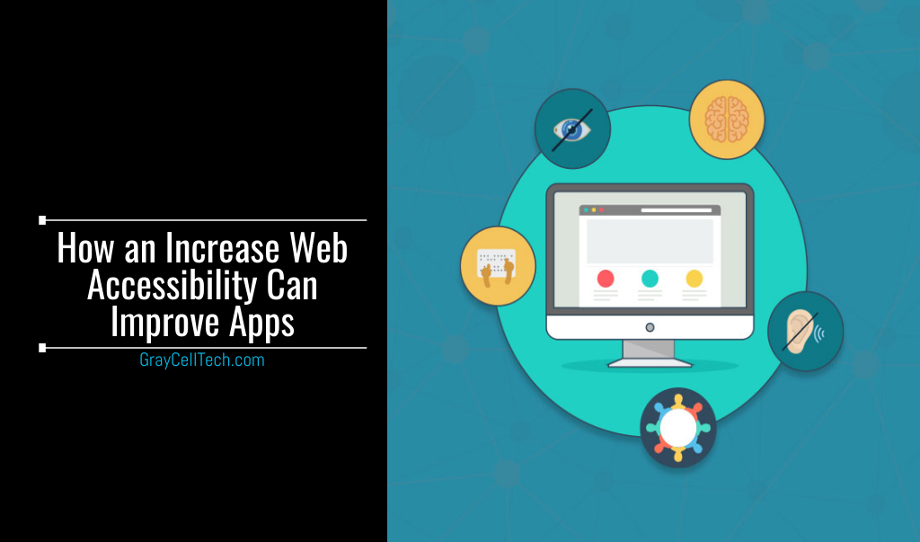 How an Increase Web Accessibility Can Improve Apps
