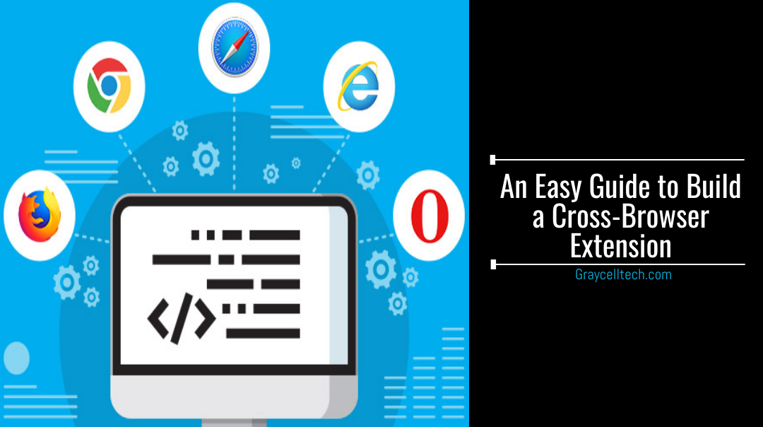 An Easy Guide to Build a Cross-Browser Extension